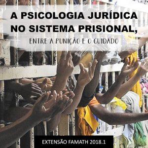Psicologia Jurídica no Sistema Prisional, entre a punição e o cuidado.