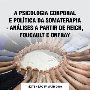 A PSICOLOGIA CORPORAL E POLÍTICA  DA SOMATERAPIA - ANÁLISES A PARTIR DE REICH, FOUCAULT E ONFRAY