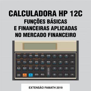 Calculadora HP 12C – Funções Básicas e Financeiras Aplicadas no Mercado Financeiro.