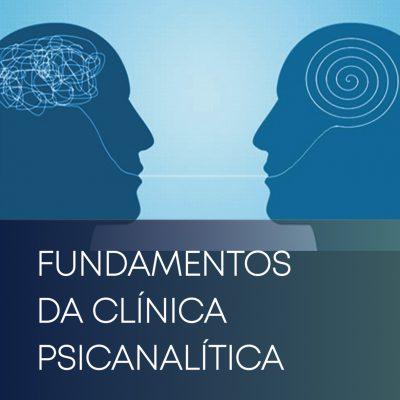 ESPECIALIZAÇÃO EM FUNDAMENTOS DA CLÍNICA PSICANALÍTICA