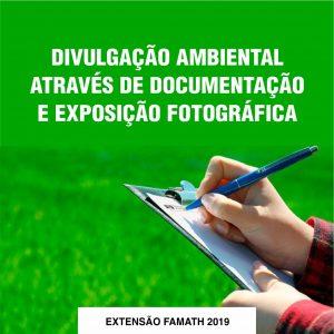 Divulgação ambiental através de documentação e exposição fotográfica.