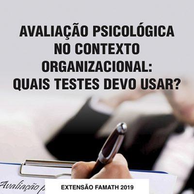 AVALIAÇÃO PSICOLÓGICA NO CONTEXTO ORGANIZACIONAL: QUAIS TESTES DEVO USAR?