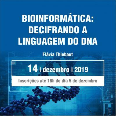 BIOINFORMÁTICA: DECIFRANDO A LINGUAGEM DO DNA