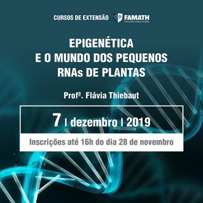 EPIGENÉTICA E O MUNDO DOS PEQUENOS RNAS DE PLANTAS