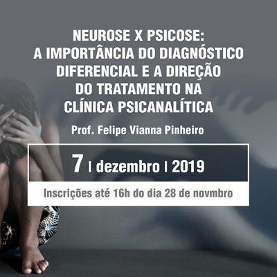 Neurose x Psicose: A importância  do Diagnóstico Diferencial e a Direção do Tratamento na Clínica Psicanalítica