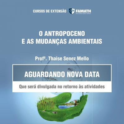 O ANTROPOCENO E AS MUDANÇAS AMBIENTAIS