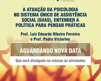 A atuação da Psicologia no Sistema Único de Assistência Social (SUAS), entender a política para pensar práticas.