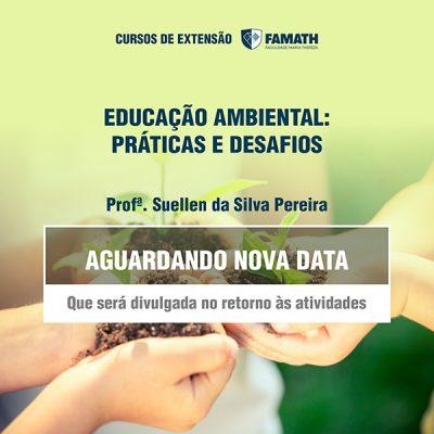 Educação Ambiental: Práticas e Desafios