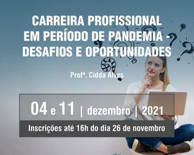 CARREIRA PROFISSIONAL EM PERÍODO DE PANDEMIA – DESAFIOS E OPORTUNIDADES